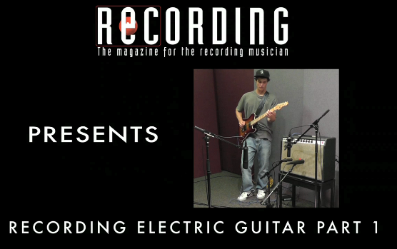 video electric guitar recording techniques audio geek zine. Black Bedroom Furniture Sets. Home Design Ideas